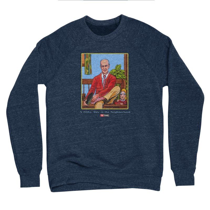 Mr. Waters Filthy Neighborhood Women's Sweatshirt by Two Thangs Artist Shop