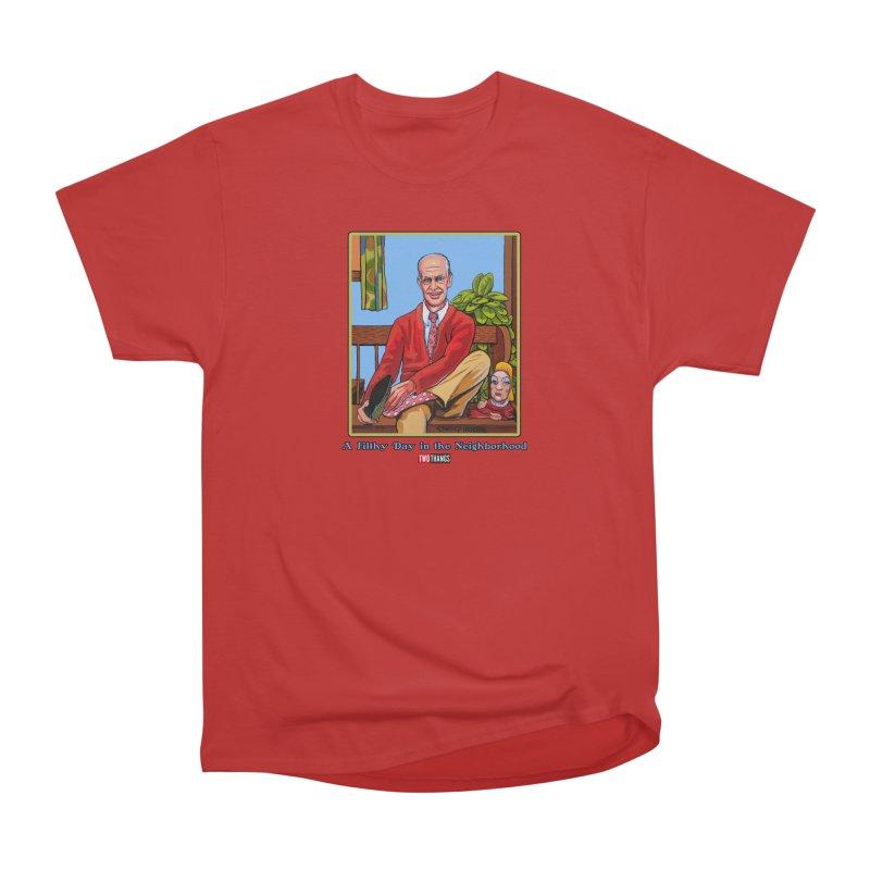 Mr. Waters Filthy Neighborhood Women's Heavyweight Unisex T-Shirt by Two Thangs Artist Shop