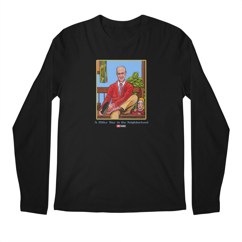 Mr. Waters Filthy Neighborhood Men's Longsleeve T-Shirt by Two Thangs Artist Shop