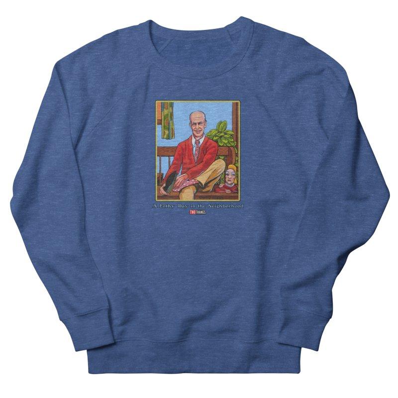 Mr. Waters Filthy Neighborhood Men's Sweatshirt by Two Thangs Artist Shop
