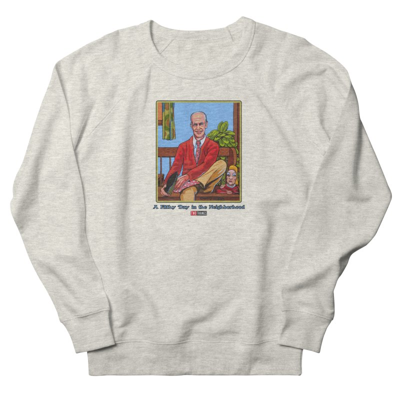 Mr. Waters Filthy Neighborhood Men's French Terry Sweatshirt by Two Thangs Artist Shop