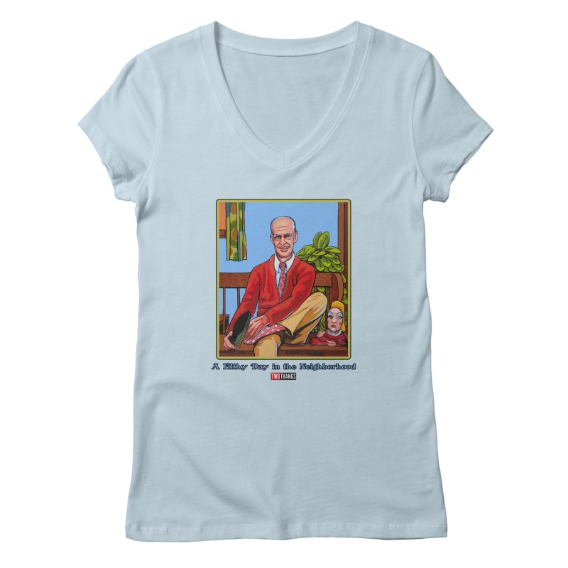 Mr. Waters Filthy Neighborhood Women's V-Neck by Two Thangs Artist Shop