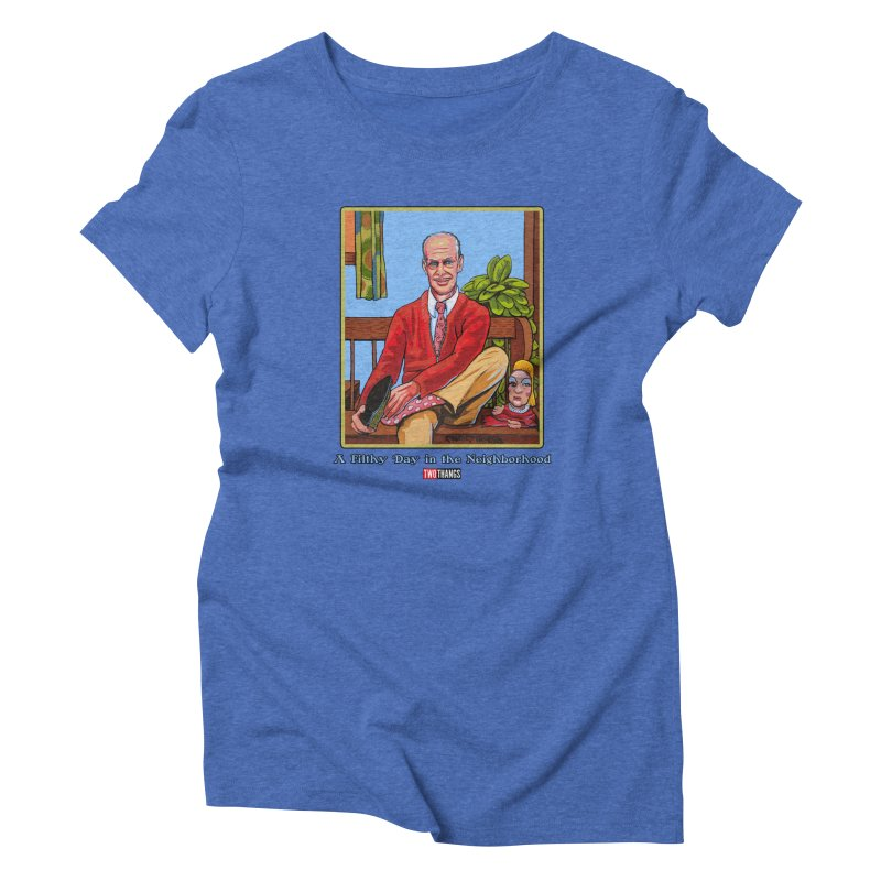 Mr. Waters Filthy Neighborhood Women's T-Shirt by Two Thangs Artist Shop