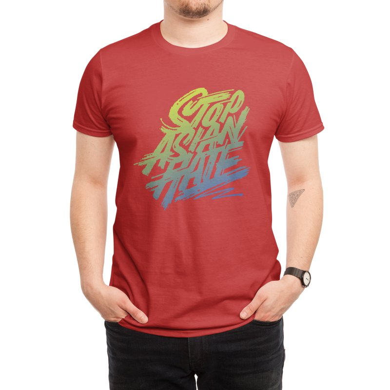 Stop Asian Hate Men's T-Shirt by type of guy's threadless artists shop