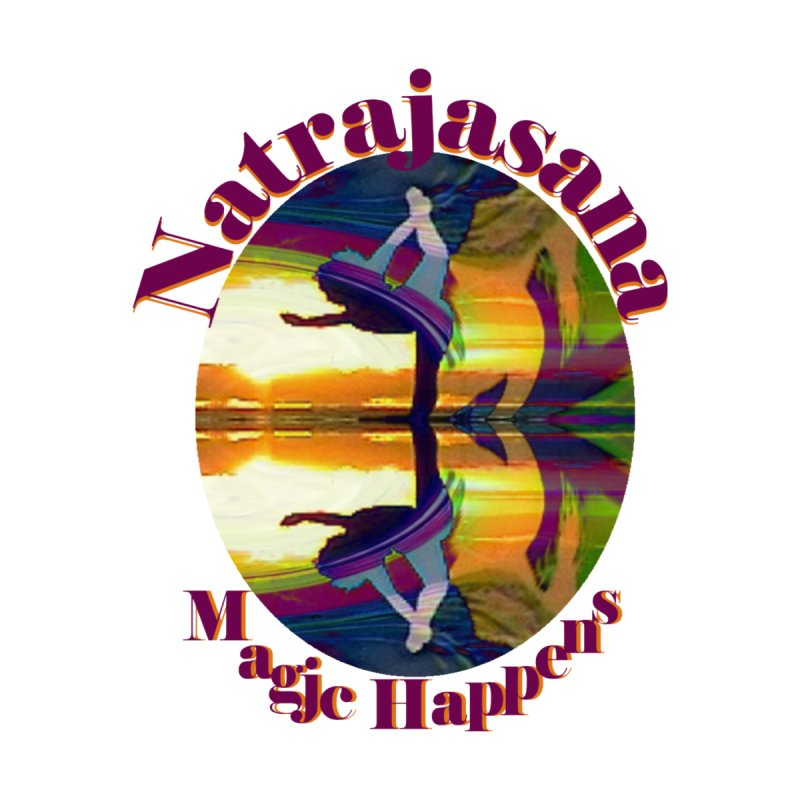 Natrajasana Magic Happens by tzarts's Artist Shop