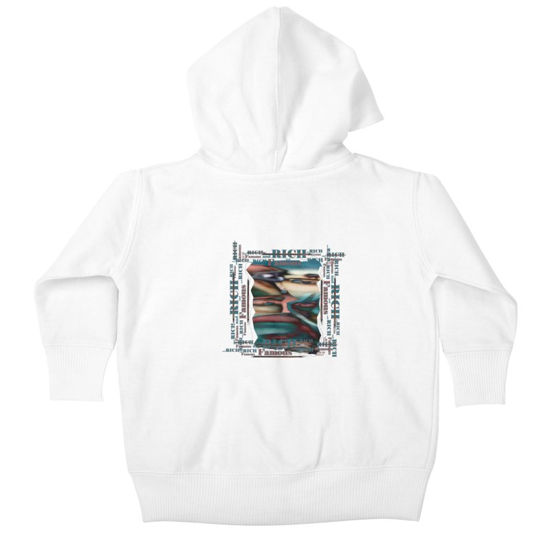 Rich and Famous Kids Baby Zip-Up Hoody by tzarts's Artist Shop