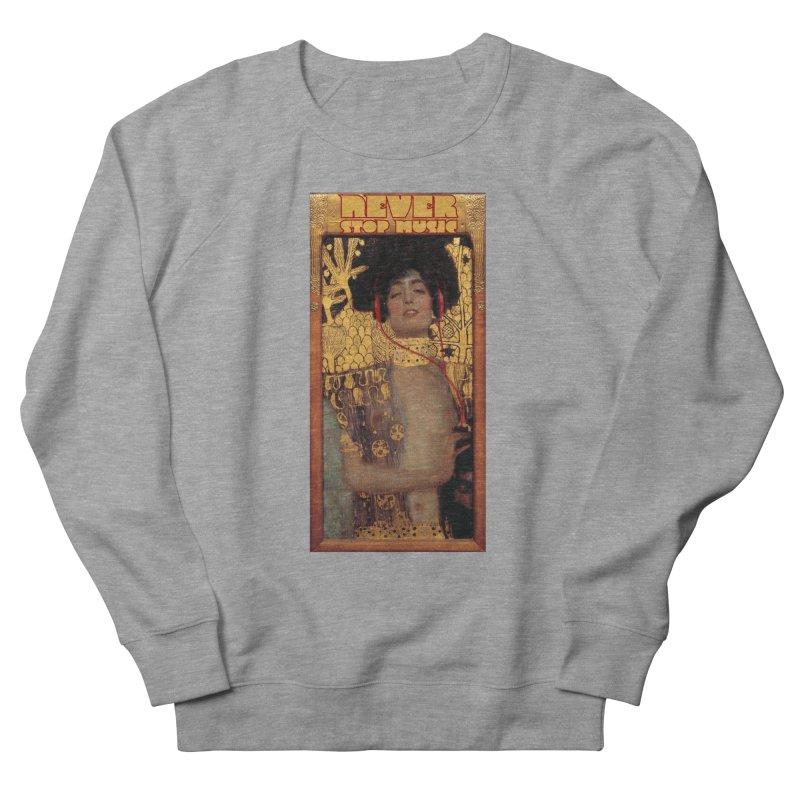 Never Stop Music Men's Sweatshirt by U-Bot Shop