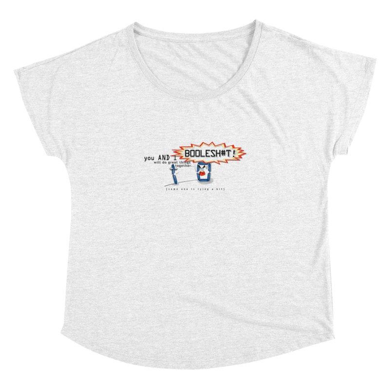 BooleS**T! Women's Dolman by U-Bot Shop