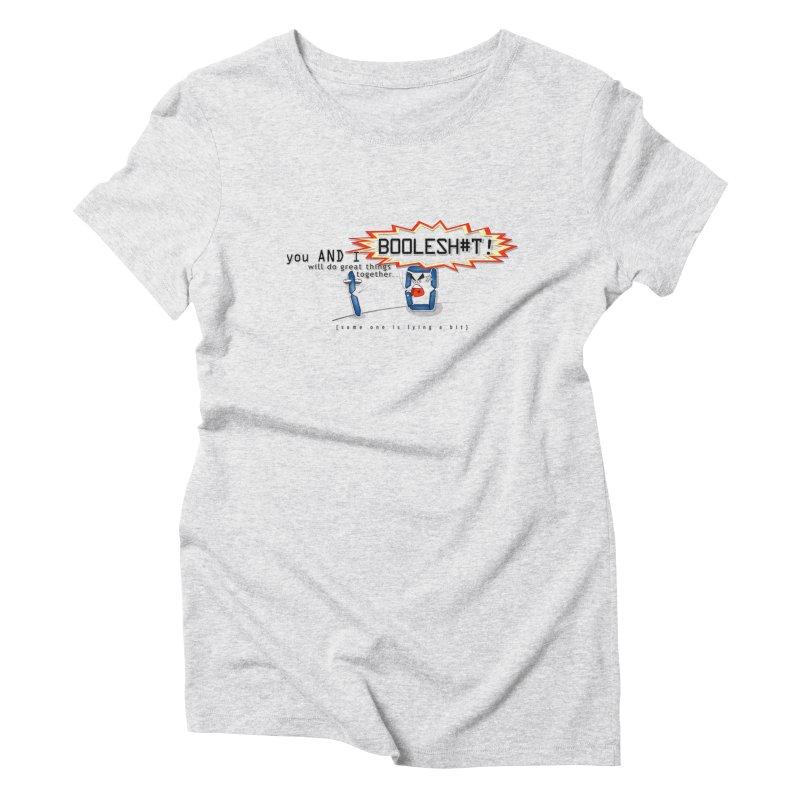 BooleS**T! Women's Triblend T-shirt by U-Bot Shop