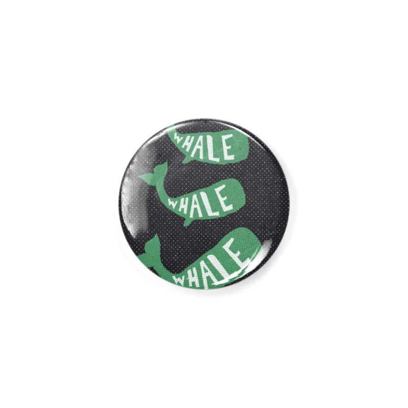 Whale Whale Whale Accessories Button by The Uh Ohs Fantastic Swag Spot of Legends And Yon