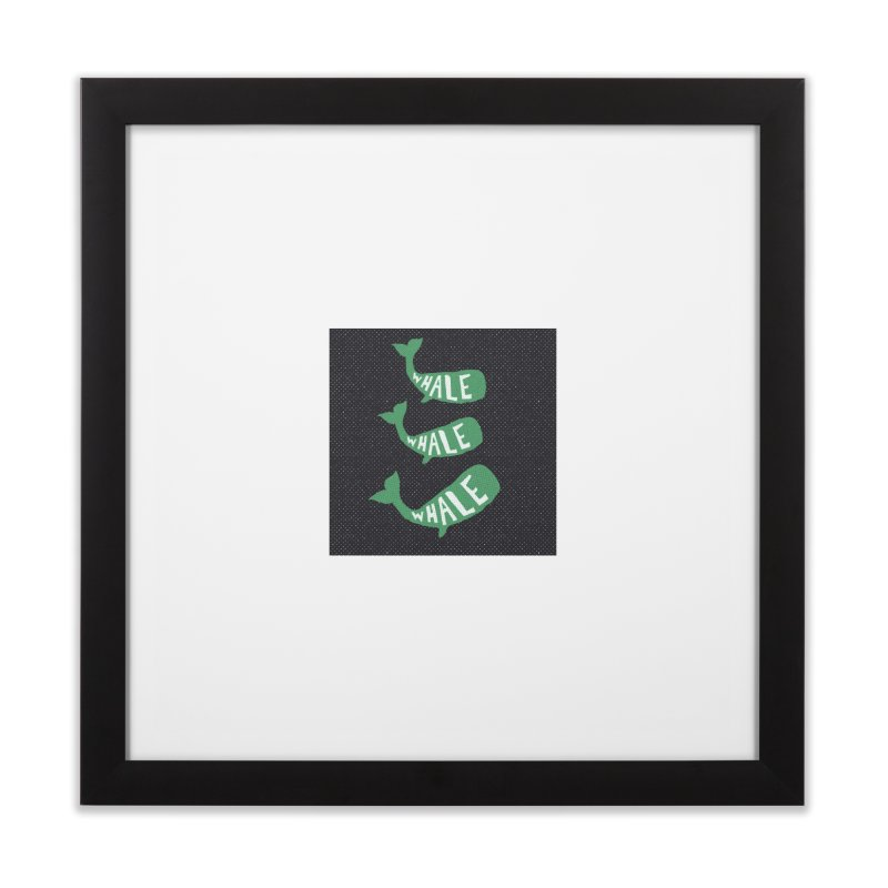 Whale Whale Whale Home Framed Fine Art Print by The Uh Ohs Fantastic Swag Spot of Legends And Yon