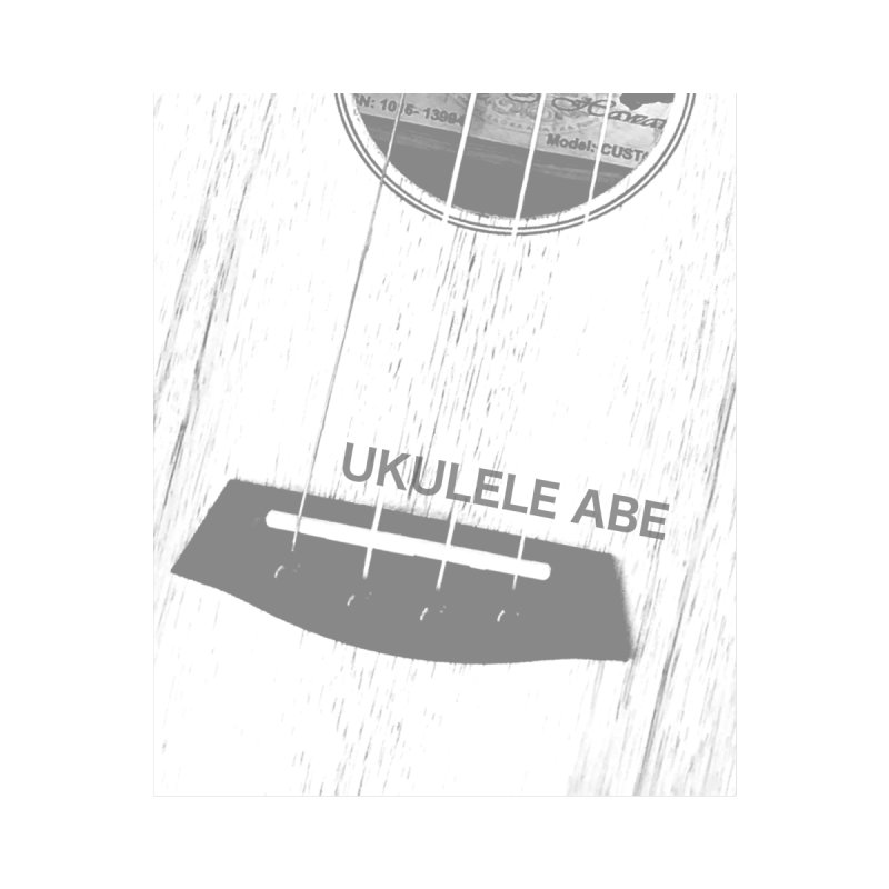 Ukulele close up   by ukulele abe's Artist Shop