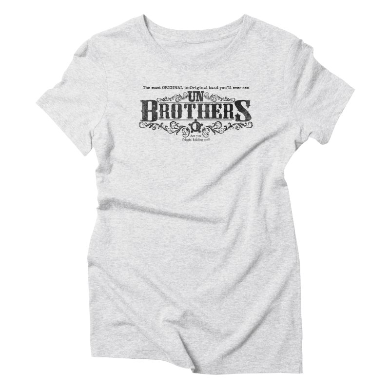 unBrothers Black Logo Women's Triblend T-Shirt by unStuff by unBrothers