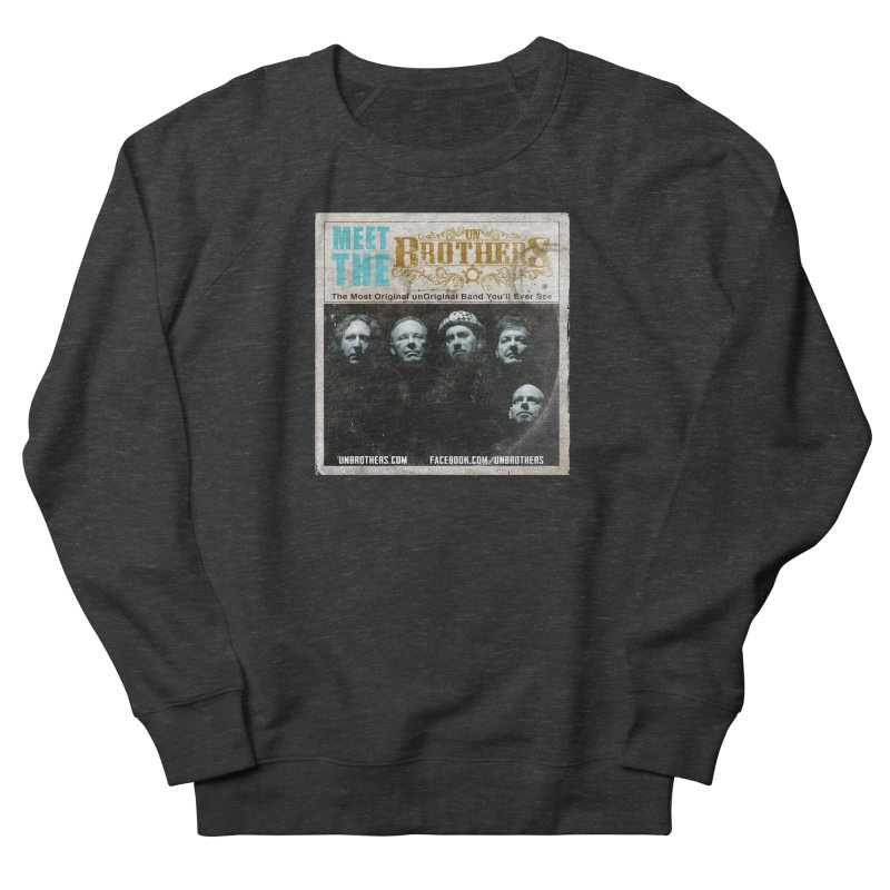 Meet the unBrothers Women's Sweatshirt by unStuff by unBrothers