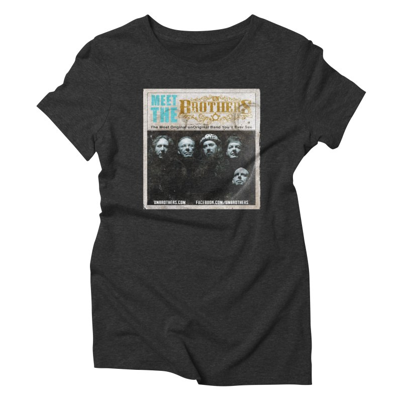 Meet the unBrothers Women's Triblend T-Shirt by unStuff by unBrothers