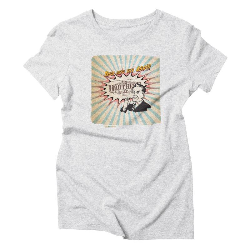 Kick Ass Women's T-Shirt by unStuff by unBrothers