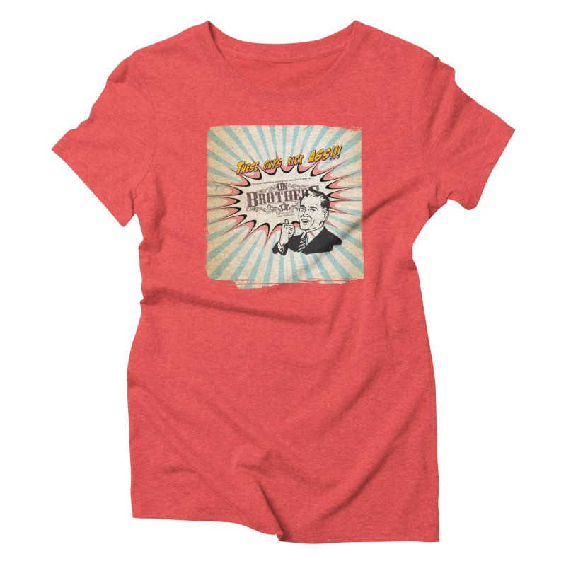 Kick Ass Women's Triblend T-Shirt by unStuff by unBrothers