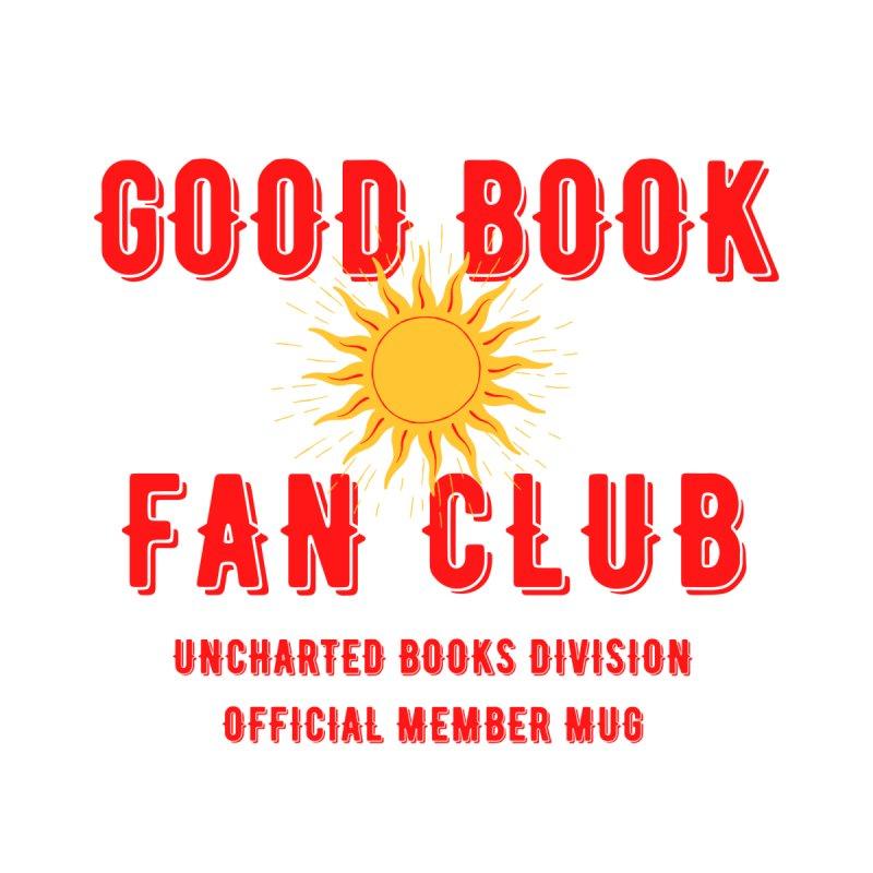 Good Book Fan Club Mug by unchartedbooks's Artist Shop