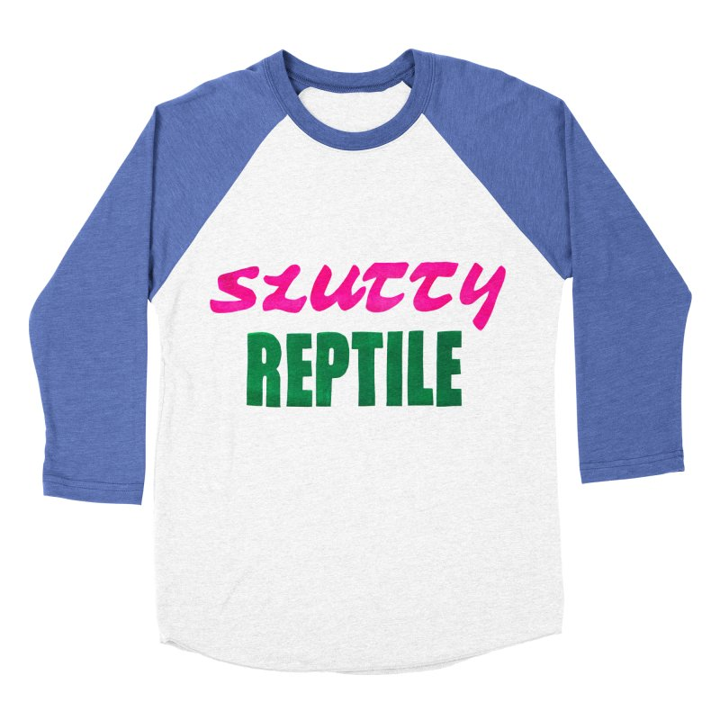 Slutty Reptile Women's Baseball Triblend T-Shirt by UNCLE DAD PRODUCTIONS