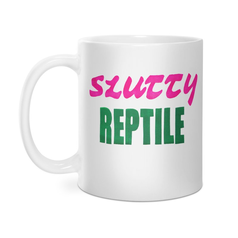 Slutty Reptile Accessories Mug by UNCLE DAD PRODUCTIONS