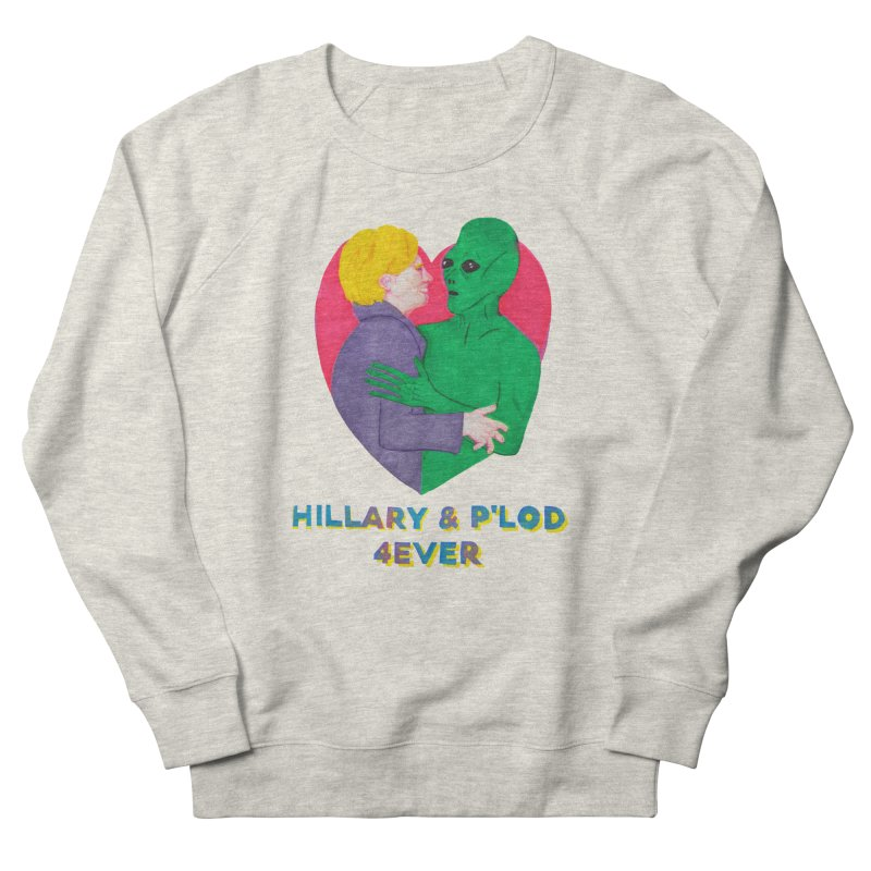 Hillary's Alien Lover Women's Sweatshirt by UNCLE DAD PRODUCTIONS