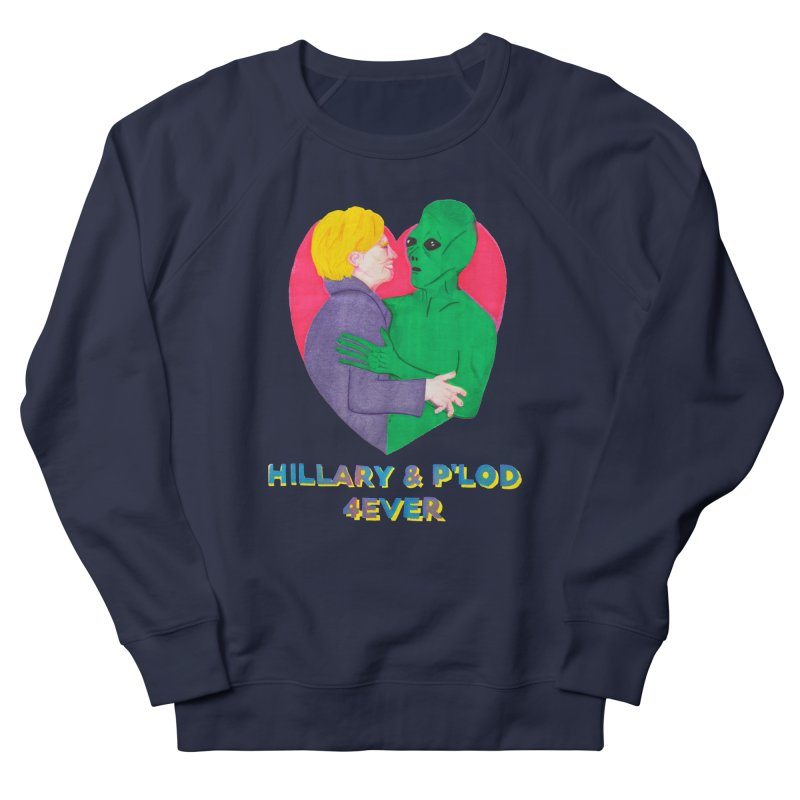 Hillary's Alien Lover Men's Sweatshirt by UNCLE DAD PRODUCTIONS