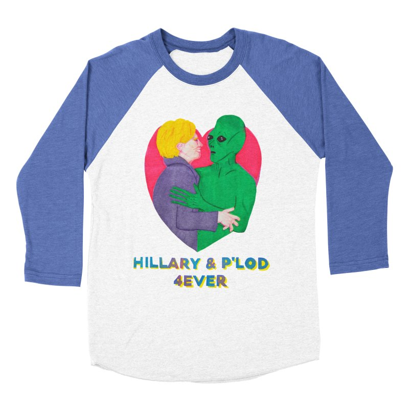 Hillary's Alien Lover Women's Baseball Triblend T-Shirt by UNCLE DAD PRODUCTIONS