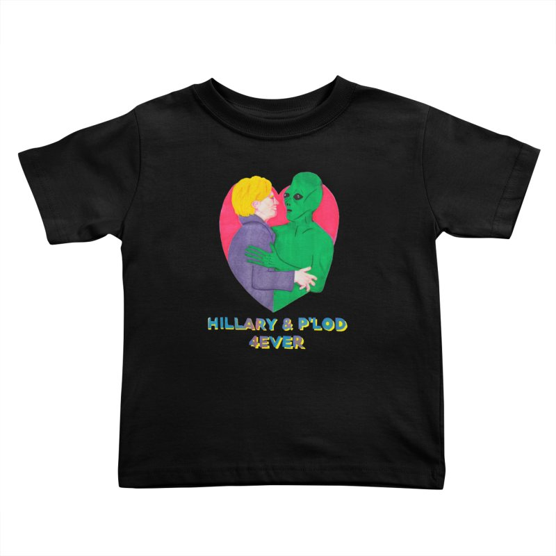 Hillary's Alien Lover Kids Toddler T-Shirt by UNCLE DAD PRODUCTIONS