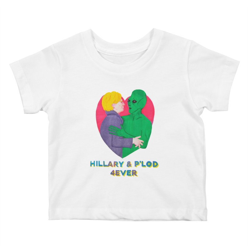 Hillary's Alien Lover Kids Baby T-Shirt by UNCLE DAD PRODUCTIONS