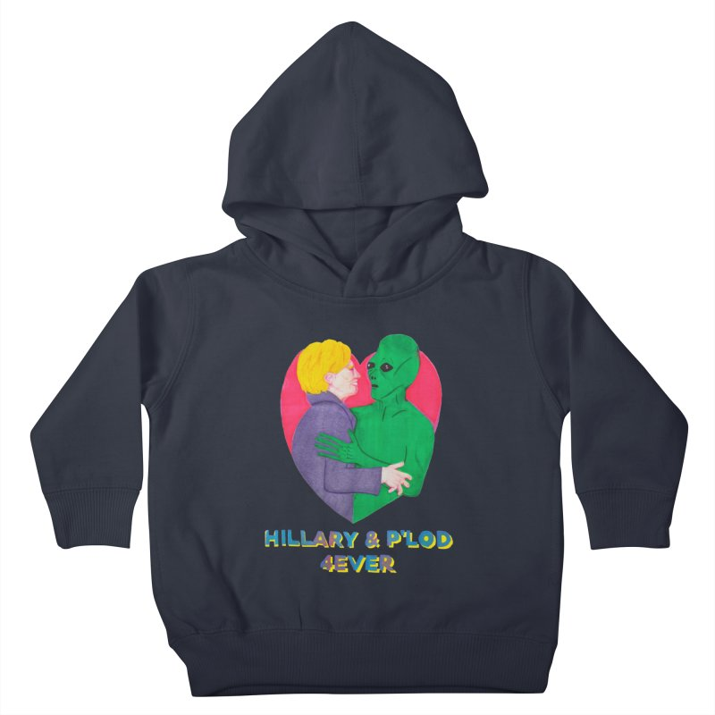 Hillary's Alien Lover Kids Toddler Pullover Hoody by UNCLE DAD PRODUCTIONS