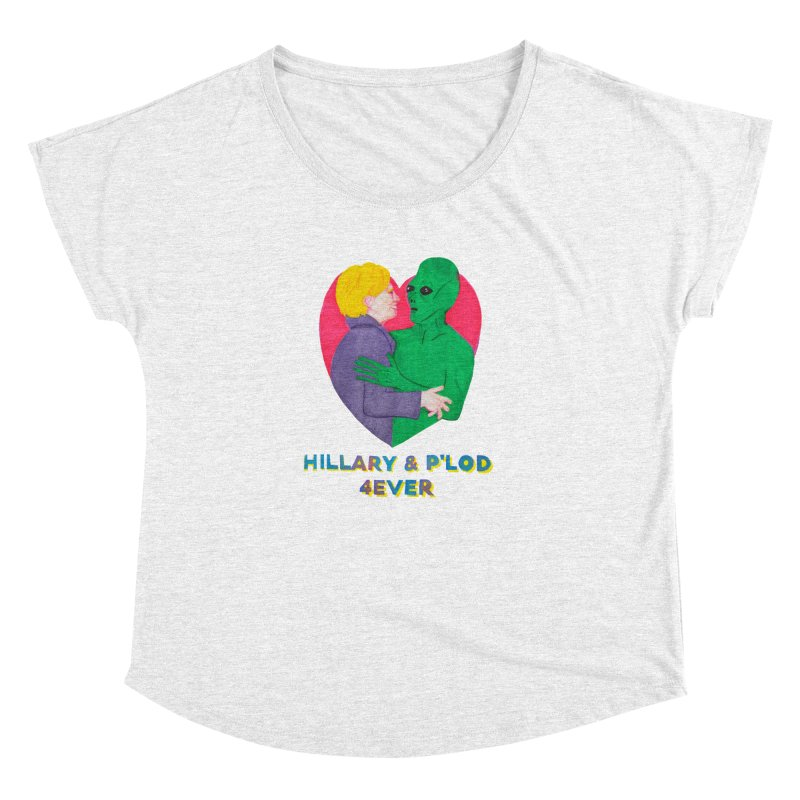 Hillary's Alien Lover Women's Dolman by UNCLE DAD PRODUCTIONS