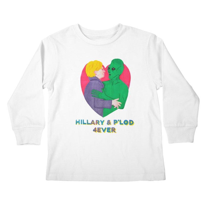 Hillary's Alien Lover Kids Longsleeve T-Shirt by UNCLE DAD PRODUCTIONS