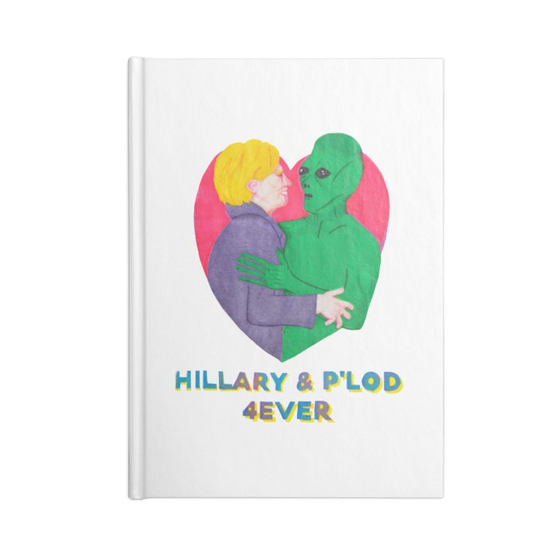 Hillary's Alien Lover Accessories Notebook by UNCLE DAD PRODUCTIONS