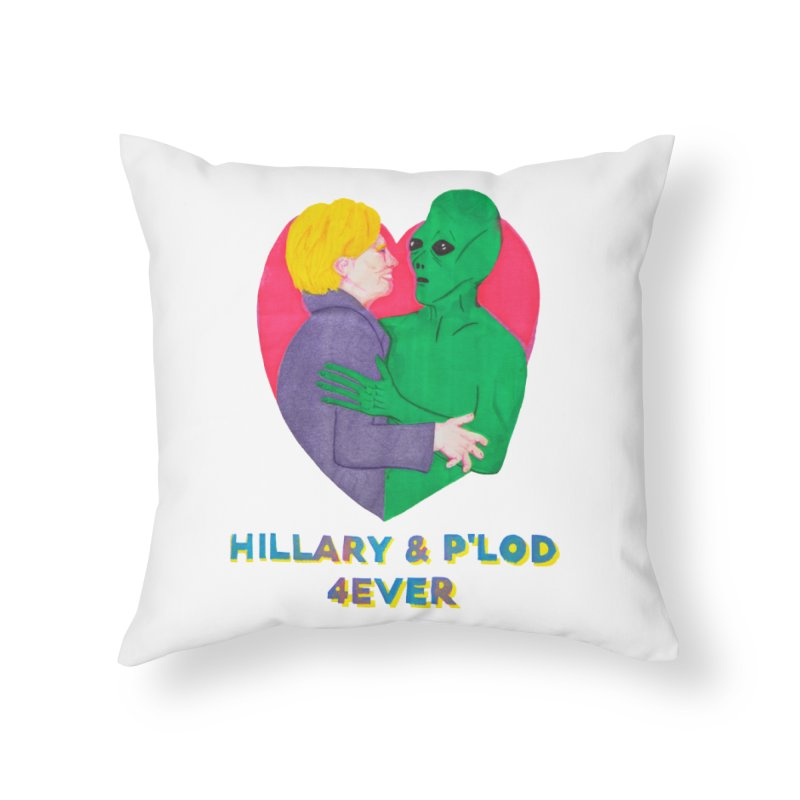 Hillary's Alien Lover Home Throw Pillow by UNCLE DAD PRODUCTIONS