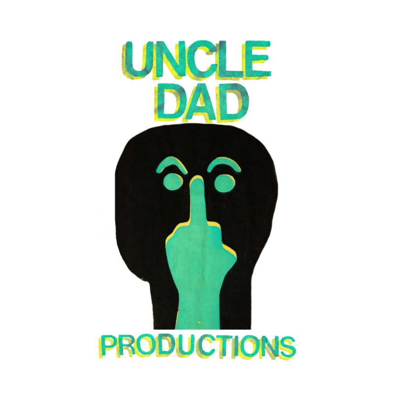 Pissed Alien None  by UNCLE DAD PRODUCTIONS