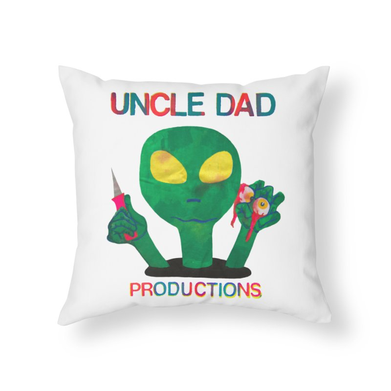 Violent Alien Home Throw Pillow by UNCLE DAD PRODUCTIONS