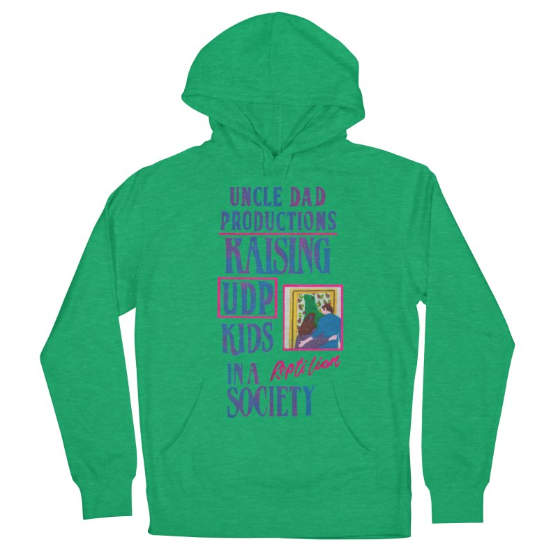 Raising UDP Kids in a Reptilian Society Men's Pullover Hoody by UNCLE DAD PRODUCTIONS