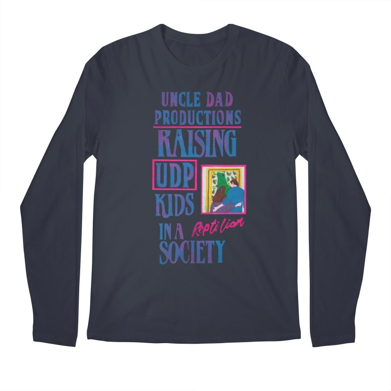 Raising UDP Kids in a Reptilian Society Men's Regular Longsleeve T-Shirt by UNCLE DAD PRODUCTIONS
