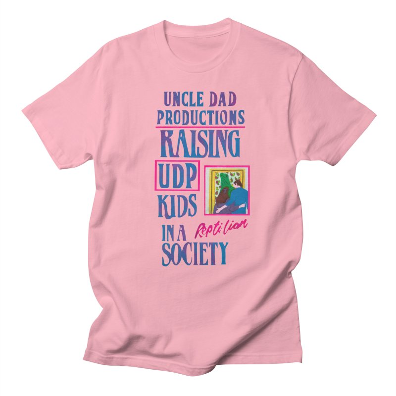 Raising UDP Kids in a Reptilian Society Men's T-shirt by UNCLE DAD PRODUCTIONS