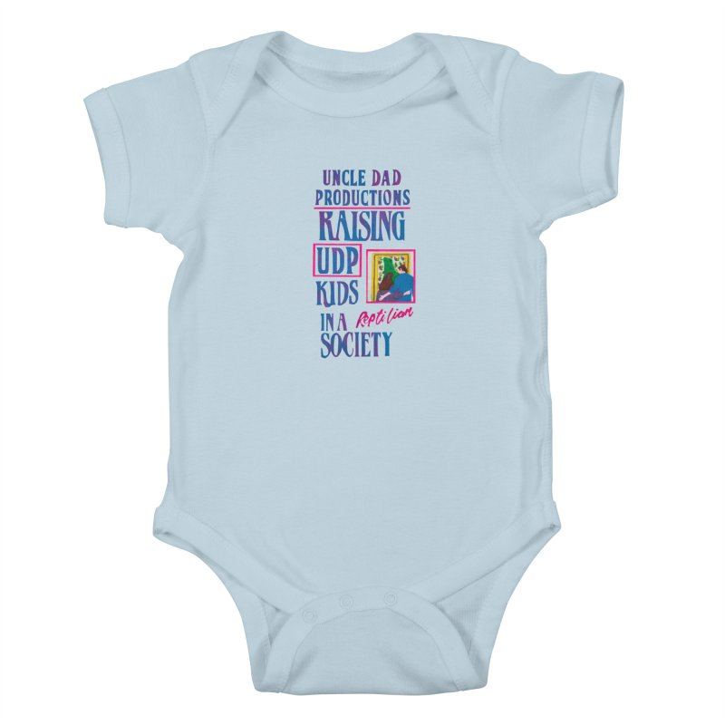 Raising UDP Kids in a Reptilian Society Kids Baby Bodysuit by UNCLE DAD PRODUCTIONS