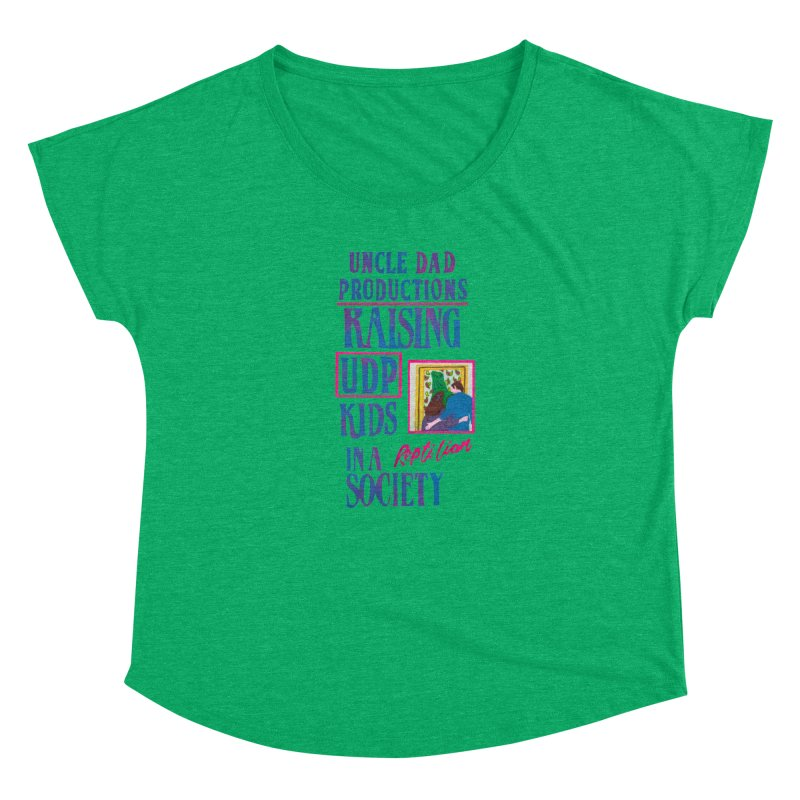 Raising UDP Kids in a Reptilian Society Women's Dolman by UNCLE DAD PRODUCTIONS