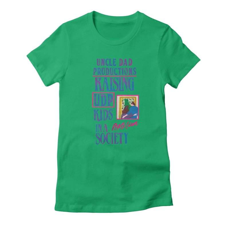 Raising UDP Kids in a Reptilian Society Women's Fitted T-Shirt by UNCLE DAD PRODUCTIONS