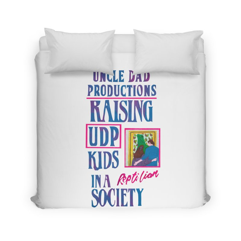Raising UDP Kids in a Reptilian Society Home Duvet by UNCLE DAD PRODUCTIONS