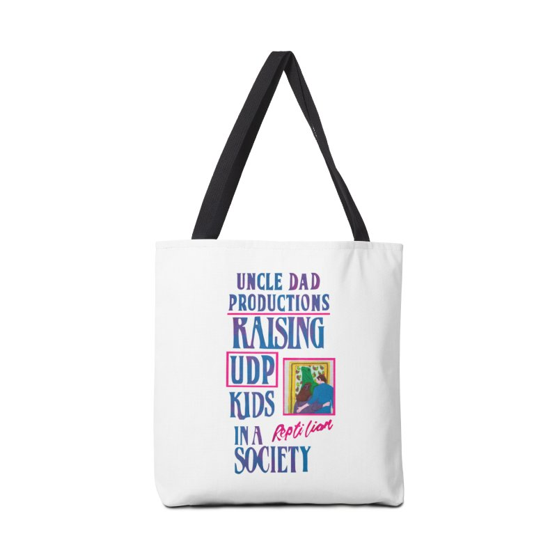 Raising UDP Kids in a Reptilian Society Accessories Bag by UNCLE DAD PRODUCTIONS