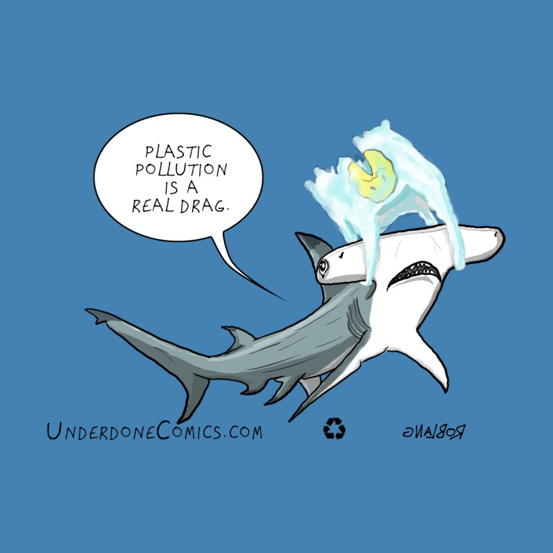 Hammerhead Shark Plastic Pollution is a Real Drag by The Underdone Comics Shop