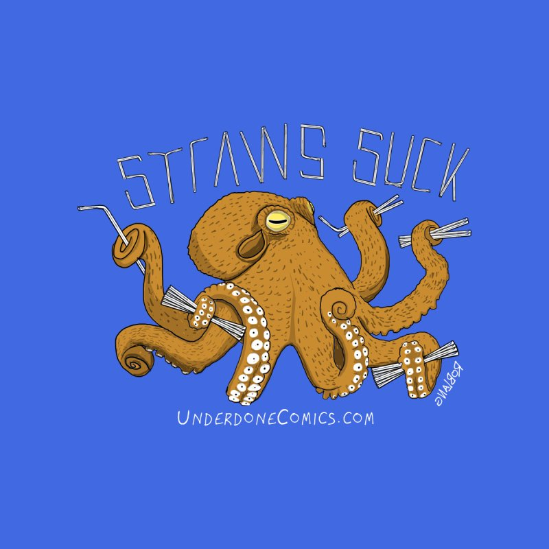 Straws Suck Octopus Women's T-Shirt by The Underdone Comics Shop