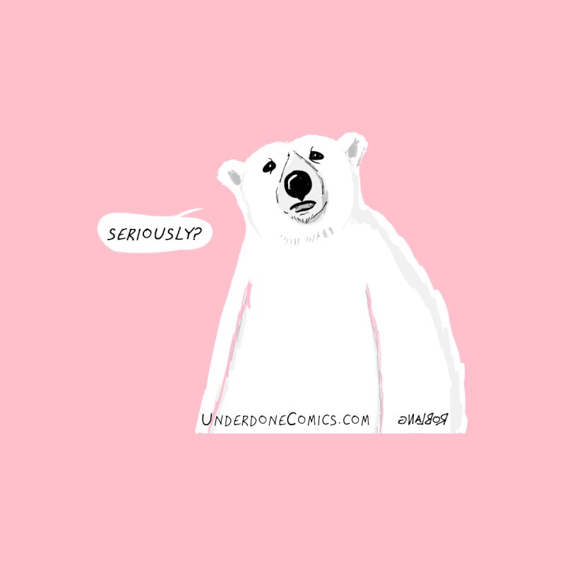 Seriously? Asks the Polar Bear Women's T-Shirt by The Underdone Comics Shop