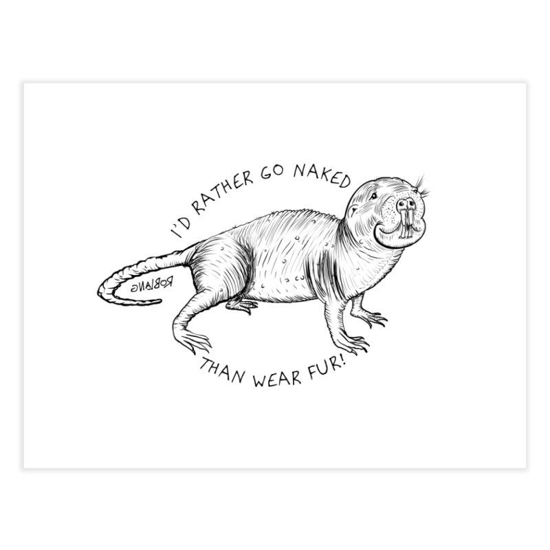 Naked Mole Rat Home Fine Art Print by The Underdone Comics Shop