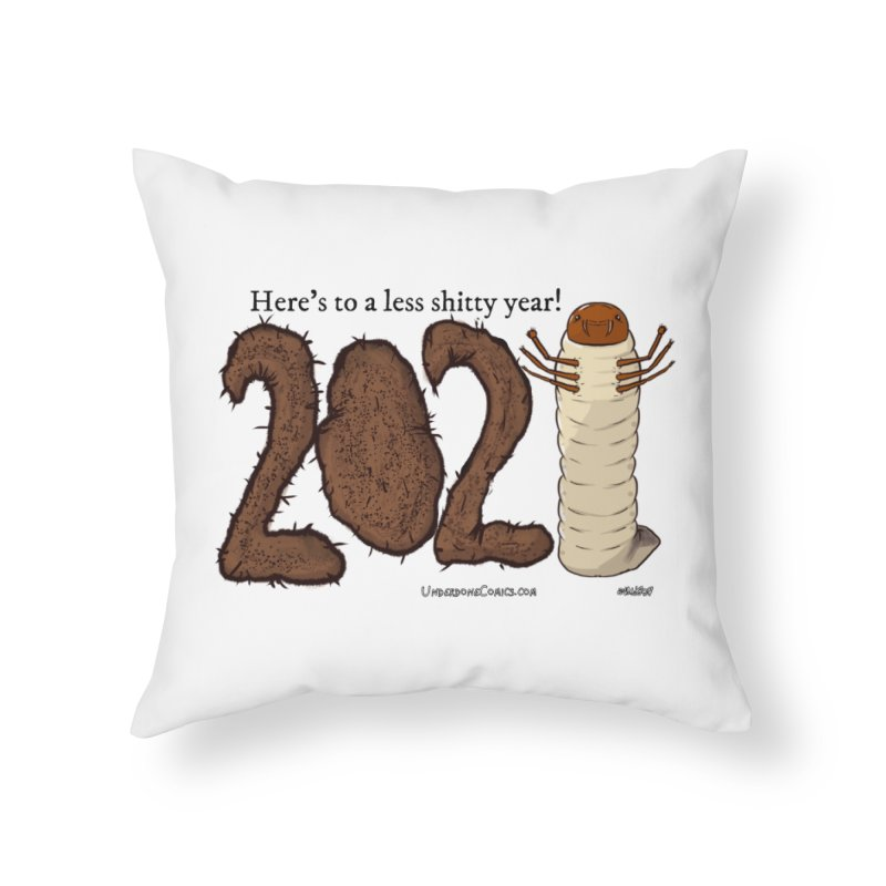 Here's to a Less Shitty Year in 2021! Home Throw Pillow by The Underdone Comics Shop