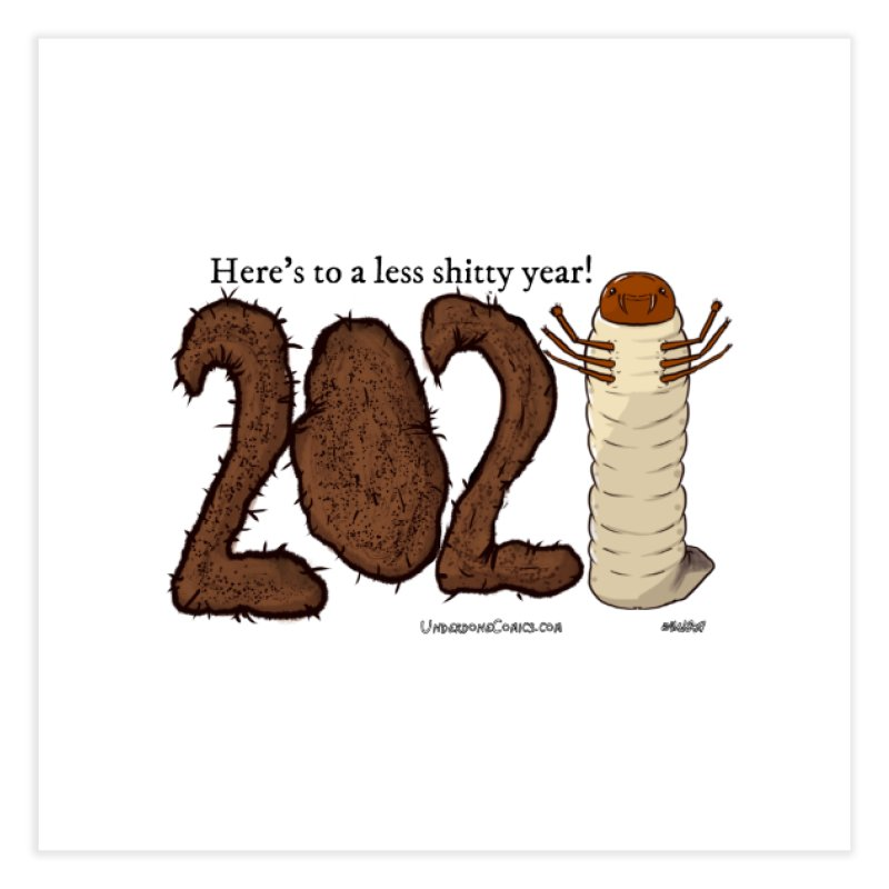 Here's to a Less Shitty Year in 2021! Home Fine Art Print by The Underdone Comics Shop
